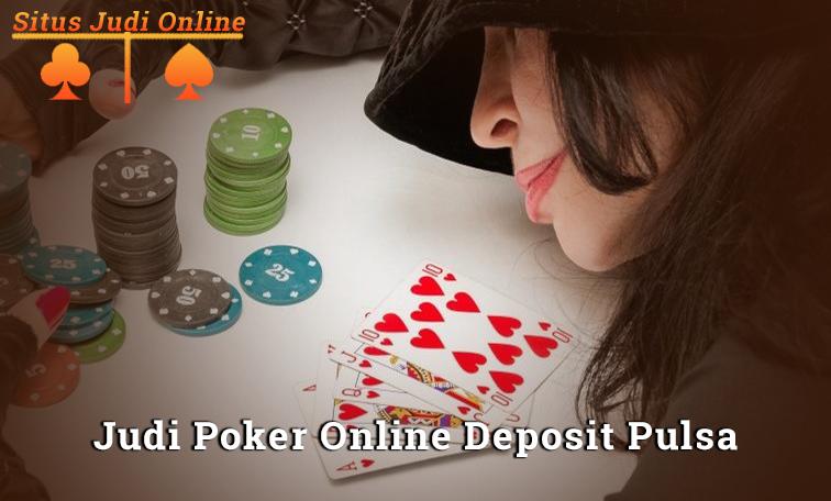 Judi Poker Online Deposit Pulsa XL
