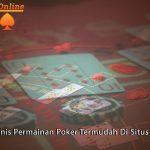 Situs Poker Online - Mainkan 3 Jenis Permainan Poker Termudah